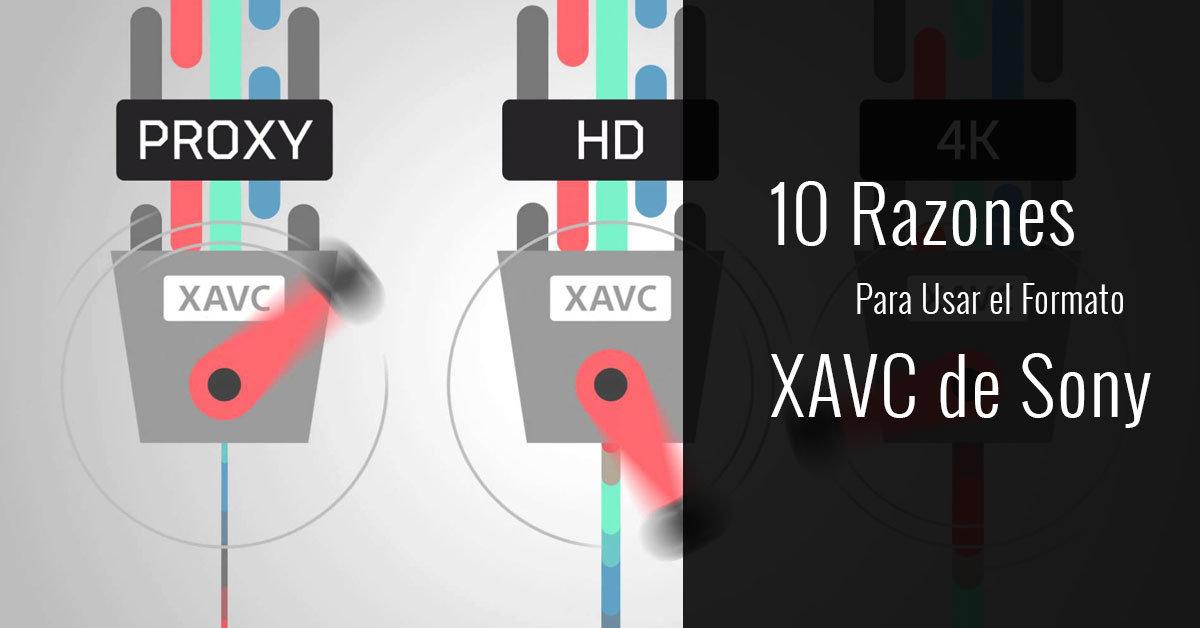 10 razones para usar el formato XAVC de Sony