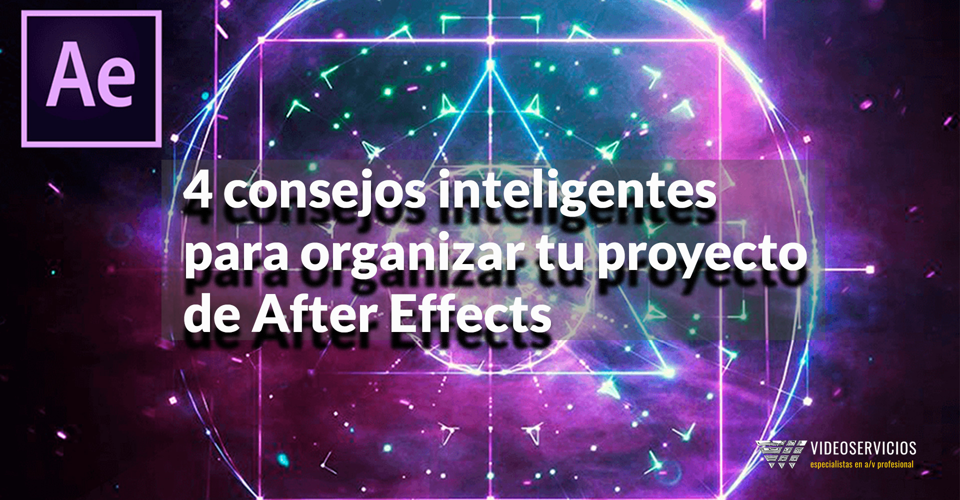 4 consejos inteligentes para organizar tu proyecto de After Effects